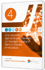 COACH - Une nouvelle approche devenir un manager inspirant dans un monde en mutation, chapitre IV