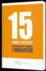 15 bonnes pratiques pour manager et financer l'innovation