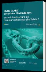 Sécurité et Redondance : Votre infrastructure de communication est-elle fiable ?
