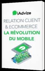 Relation client & e-commerce : la révolution du mobile