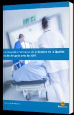 La nouvelle orientation de la Gestion de la Qualité et des risques avec les GHT