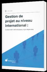 Gestion de projet au niveau international : Collaboration entre équipes projet dispersées