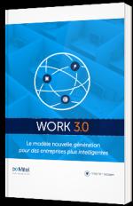 Work 3.0 - Le modèle nouvelle génération pour des entreprises plus intelligentes