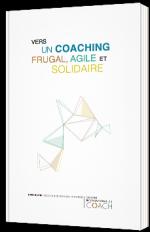 Vers un Coaching frugal, agile et solidaire