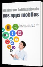 Maximisez l'utilisation de vos apps mobiles
