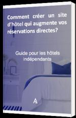 Comment créer un site d'hôtel qui augmente vos réservations directes ?
