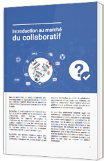 Introduction au marché du collaboratif