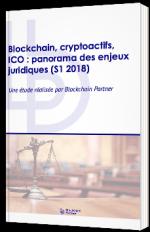 Blockchain, cryptoactifs, IC : panorama des enjeux juridiques (S1 2018)