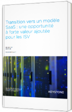 Transition vers un modèle SaaS : une opportunité à forte valeur ajoutée pour les ISV
