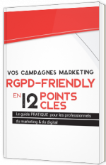 Vos campagnes Marketing RGPD-Friendly en 12 points clés