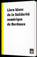 Livre blanc de la Solidarité numérique de Bordeaux