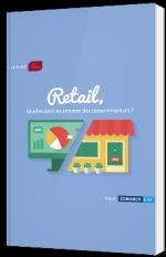 Retail, Quelles sont les attentes des consommateurs ?