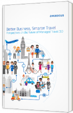 Better Business, Smarter Travel - Perspectives on the future of Managed Travel 3.0