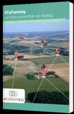 #CoFarming : Le faire ensemble en réseau
