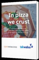 In Pizza We Crust - Comment identifier de nouvelles opportunités grâce à la reconnaissance d'image