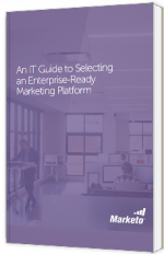 An IT Guide to Selecting an Enterprise-Ready Marketing Platform