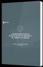 9 questions sur la publicité et le respect du droit à l'image