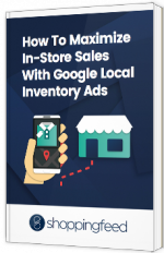 How to maximize In-Store Sales with Google Local Inventory Ads