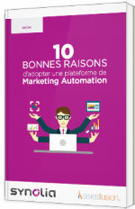 10 bonnes raisons d'adopter une plateforme de Marketing Automation