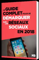 Le guide complet pour se démarquer sur les réseaux sociaux en 2018