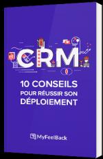 CRM - 10 conseils pour réussir son déploiement