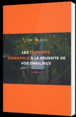Les 10 points essentiels à la réussite de vos Emailings