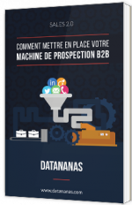 Comment mettre en place votre machine de prospection B2B