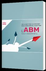 Les 6 chiffres qui doivent vous convaincre d'adopter l'Account-Based Marketing (ABM)