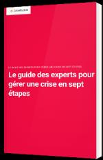 Le guide des experts pour gérer une crise en sept étapes