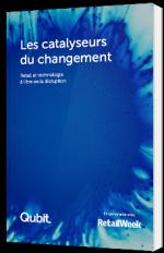 Les catalyseurs du changement - Retail et technologie à l'ère de la disruption