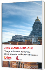 Filtrage et Internet au bureau : Enjeux et cadre juridique en Belgique