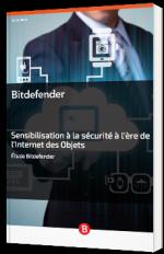 Sensibilisation à la sécurité à l'ère de l'Internet des Objets