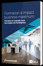 Formation à impact business maximum : Prendre en compte tous les enjeux de l'entreprise