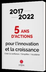 2017 - 2022 : 5 ans d'actions pour l'innovation et la croissance