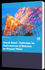Oracle Retail : Optimisez les Performances et réduisez les Risques Métier