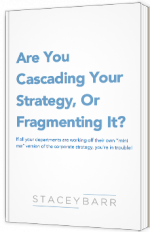 Are you cascading your strategy, or fragmenting it?