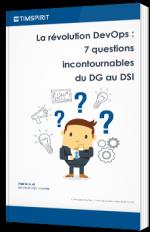 La révolution DevOps : 7 questions incontournables du DG au DSI