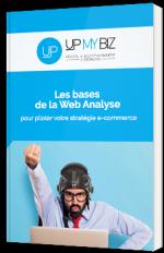 Les bases de la Web Analyse pour piloter votre stratégie e-commerce