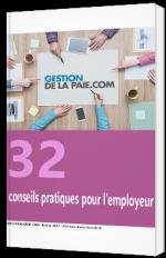 32 conseils pratiques pour l'employeur