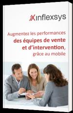 Augmentez les performances des équipes de vente et d'intervention grâce au mobile