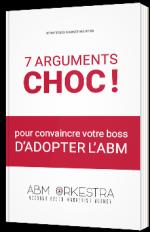 7 arguments choc pour convaincre votre boss d'adopter l'ABM
