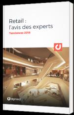 Retail : l'avis des experts - Tendances 2018