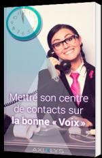 Mettre son centre de contacts sur la bonne «Voix»