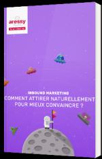 Inbound Marketing - Comment attirer naturellement pour mieux convaincre ?