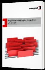 Migration et consolidation de systèmes d'archivage