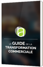 Le guide de la transformation commerciale
