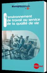 L 'environnement de travail au service de la qualité de vie