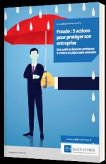 Fraude : 5 actions pour protéger son entreprise
