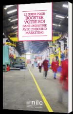 Le guide pour booster votre ROI dans l'industrie avec l'Inbound Marketing