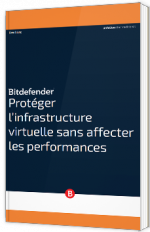 Protéger l'infrastructure virtuelle sans affecter les performances